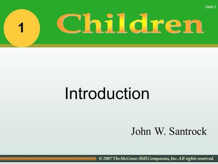 Children 1 Introduction John W. Santrock.