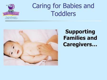 Caring for Babies and Toddlers Supporting Families and Caregivers…
