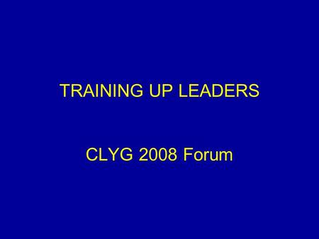 TRAINING UP LEADERS CLYG 2008 Forum. Three things I learned from my own first experience in the Lutheran Church : INVITE: anyone to church/youth group;