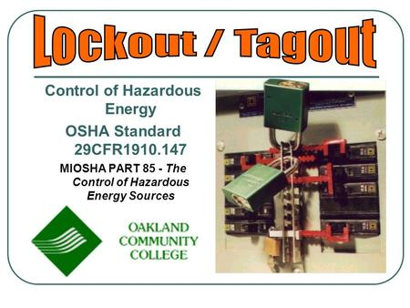 Lockout / Tagout Control of Hazardous Energy