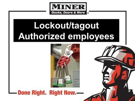 Lockout/tagout Authorized employees
