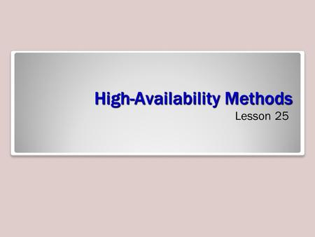 High-Availability Methods Lesson 25. Skills Matrix.