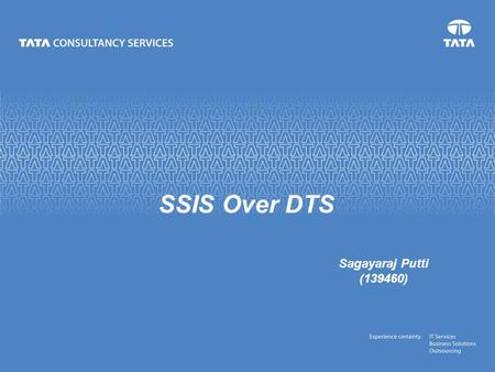 SSIS Over DTS Sagayaraj Putti (139460). 5 September 2015 2 What is DTS?  Data Transformation Services (DTS)  DTS is a set of objects and utilities that.