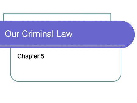 Our Criminal Law Chapter 5.