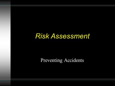 Risk Assessment Preventing Accidents.