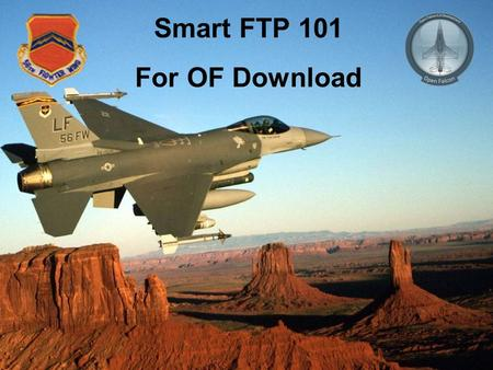 Smart FTP 101 For OF Download. This is a guide for using FTP, specifically Smart FTP to download the 56 th OF 4.3 install. If you already use another.