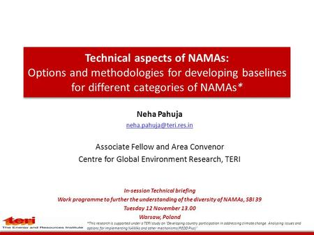 Technical aspects of NAMAs: Options and methodologies for developing baselines for different categories of NAMAs* Neha Pahuja Associate.