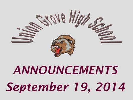 ANNOUNCEMENTS September 19, 2014. Game Day shirts $5 Sold during lunch.