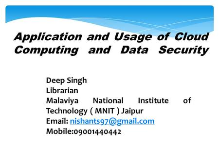 Application and Usage of Cloud Computing and Data Security