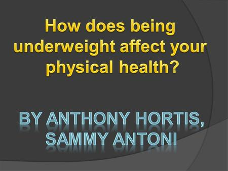 underweight affect your