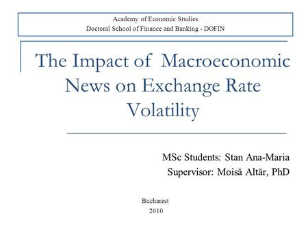 The Impact Of Macroeconomic News On Exchange Rate Volatility Msc Students Stan Ana Maria