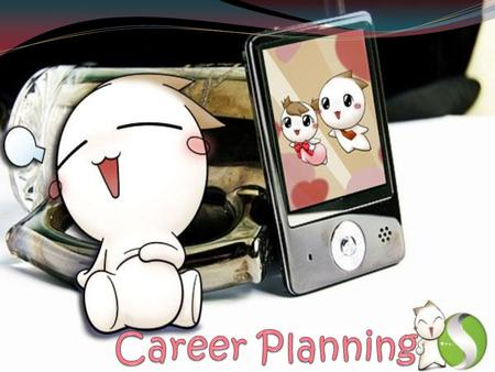 Career Planning Preparing for the type of job you want in the future. Process of developing general career direction.