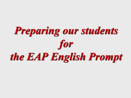 Preparing our students for the EAP English Prompt.