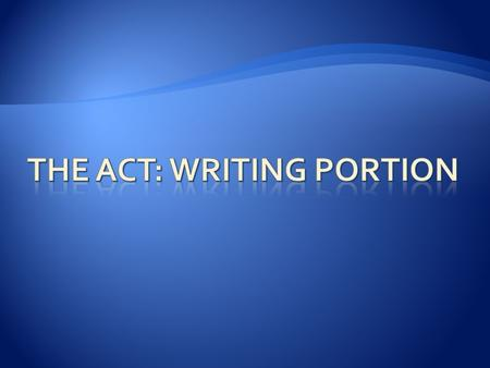  The ACT Writing Test is an optional, 30-minute test which measures your writing skills. The test consists of one writing prompt, following by two opposing.