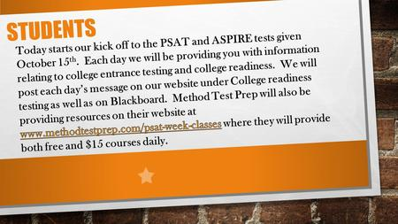 "STUDENTS. DID YOU KNOW? OCTOBER 1 That nearly all four-year colleges require a college entrance exam, and some ""test-optional"" schools do, in fact, consider."