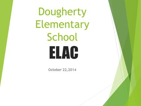 Dougherty Elementary School ELAC October 22,2014.