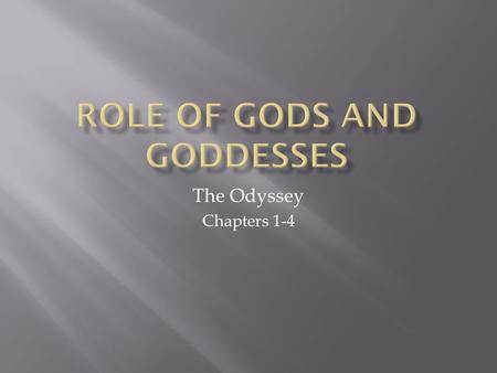 The Odyssey Chapters 1-4.  Athena: The Goddess of Wisdom-often referred to as one of the more strong, fair, and merciful gods. She is the daughter of.