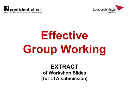 Effective Group Working EXTRACT of Workshop Slides (for LTA submission)