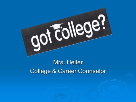 Mrs. Heller College & Career Counselor. College Admissions College Admission Requirements # of Years REQUIRED RECOMMENDED A. History / Social Science.