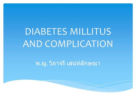 DIABETES MILLITUS AND COMPLICATION