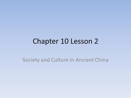 Society and Culture in Ancient China