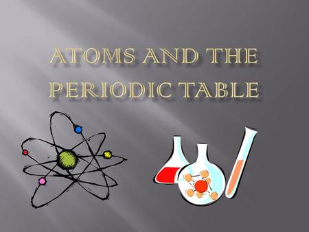  The atom is the fundamental building block of all stuff, or what scientists like to call matter. An individual atom is very small.  There are also.
