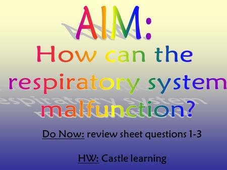 Do Now: review sheet questions 1-3 HW: Castle learning.
