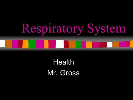 Respiratory System Health Mr. Gross. The Respiratory System The trillions of cells in the body require oxygen to carry out their vital function The brain.