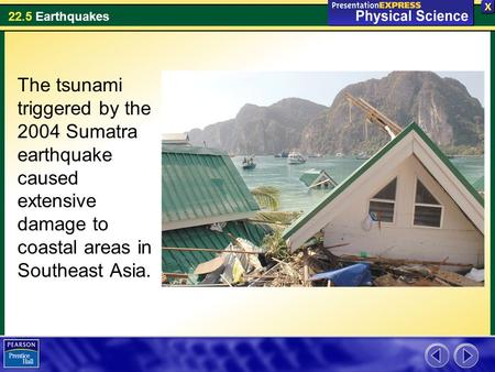 The tsunami triggered by the 2004 Sumatra earthquake caused extensive damage to coastal areas in Southeast Asia.