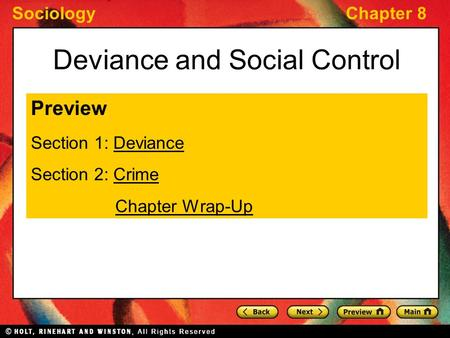SociologyChapter 8 Deviance and Social Control Preview Section 1: DevianceDeviance Section 2: CrimeCrime Chapter Wrap-Up.