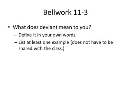 Bellwork 11-3 What does deviant mean to you?