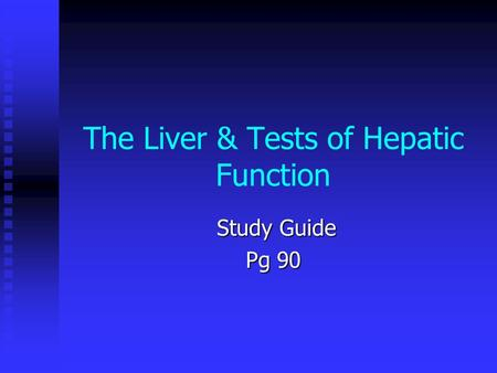 The Liver & Tests of Hepatic Function