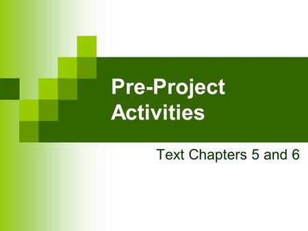 Pre-Project Activities Text Chapters 5 and 6. Pre-Project Activities 1.Contract Review 2.Development Plan 3.Quality Plan.