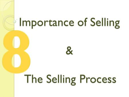 Importance of Selling & The Selling Process. Retail Sales The objective of a retailer is to have what customers want when they want it. What Is Personal.