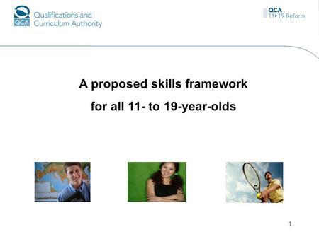 1 A proposed skills framework for all 11- to 19-year-olds.