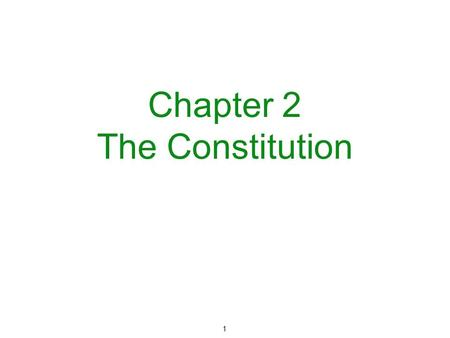 1 Chapter 2 The Constitution.  1607 - First colony - Jamestown was established.  1756-1763 - French and Indian War fought between England and France.