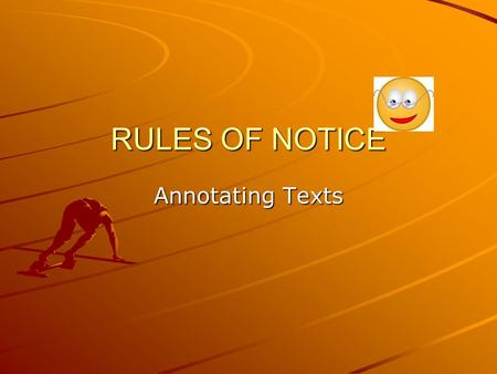 RULES OF NOTICE Annotating Texts. Using the Rules of Notice to guide you, annotate a passage from your book. It should be at least 20 lines long. Mr.