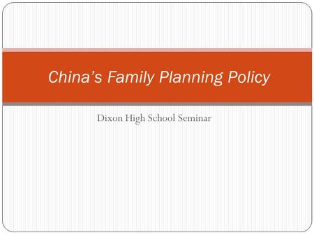 Dixon High School Seminar China's Family Planning Policy.