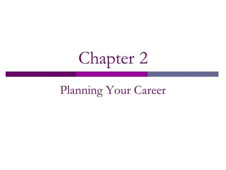 Chapter 2 Planning Your Career.