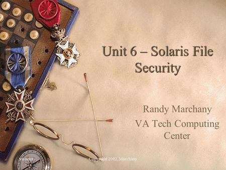 Va-scanCopyright 2002, Marchany Unit 6 – Solaris File Security Randy Marchany VA Tech Computing Center.