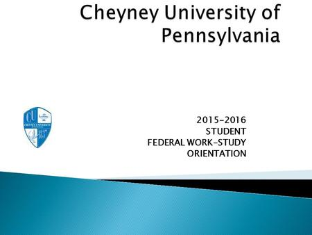 2015-2016 STUDENT FEDERAL WORK-STUDY ORIENTATION.