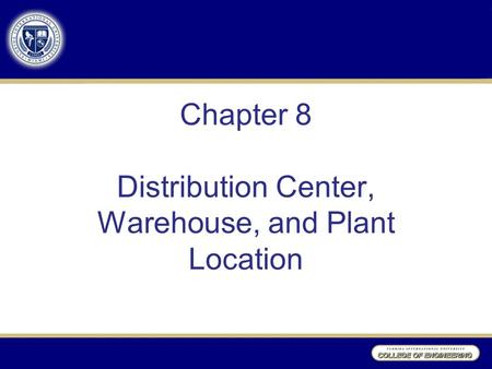 Chapter 8 Distribution Center, Warehouse, and Plant Location.