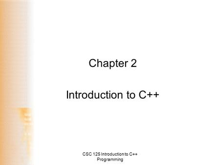 CSC 125 Introduction to C++ Programming Chapter 2 Introduction to C++