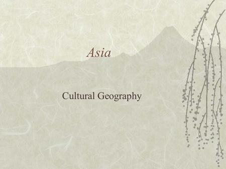 Asia Cultural Geography. Religion  Some religions that are found in Asia are: A. Buddhism B. Hinduism C. Confucianism D. Taoism E. Shintoism F. Islam.