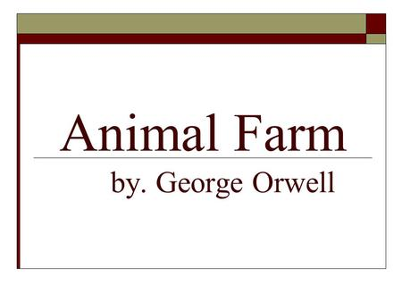Animal Farm by. George Orwell. Animal Farm is a… 1. Fable - has two levels of meaning. On the surface, the fable is about animals. But on a second level,