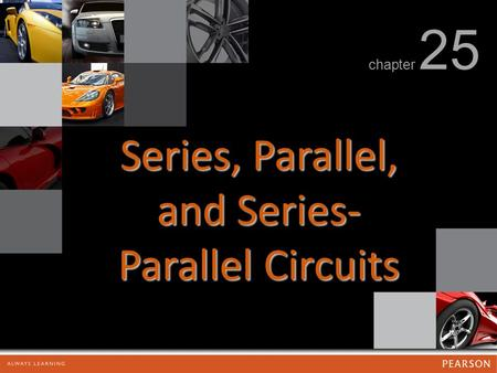 Series, Parallel, and Series- Parallel Circuits