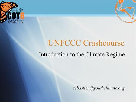 UNFCCC Crashcourse Introduction to the Climate Regime Introduction to the Climate Regime
