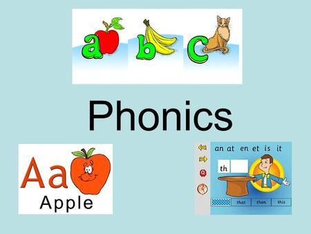 Phonics. Phonics in the Foundation Stage Vocabulary Listening Speaking Rhymes.