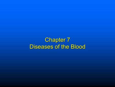 Chapter 7 Diseases of the Blood. Elsevier items and derived items © 2009 by Saunders, an imprint of Elsevier Inc. 1 Terms  Erythrocytes: Red blood cells.