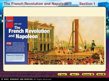 The French Revolution and NapoleonSection 1. The French Revolution and NapoleonSection 1 Main Idea Problems in French society led to a revolution, the.